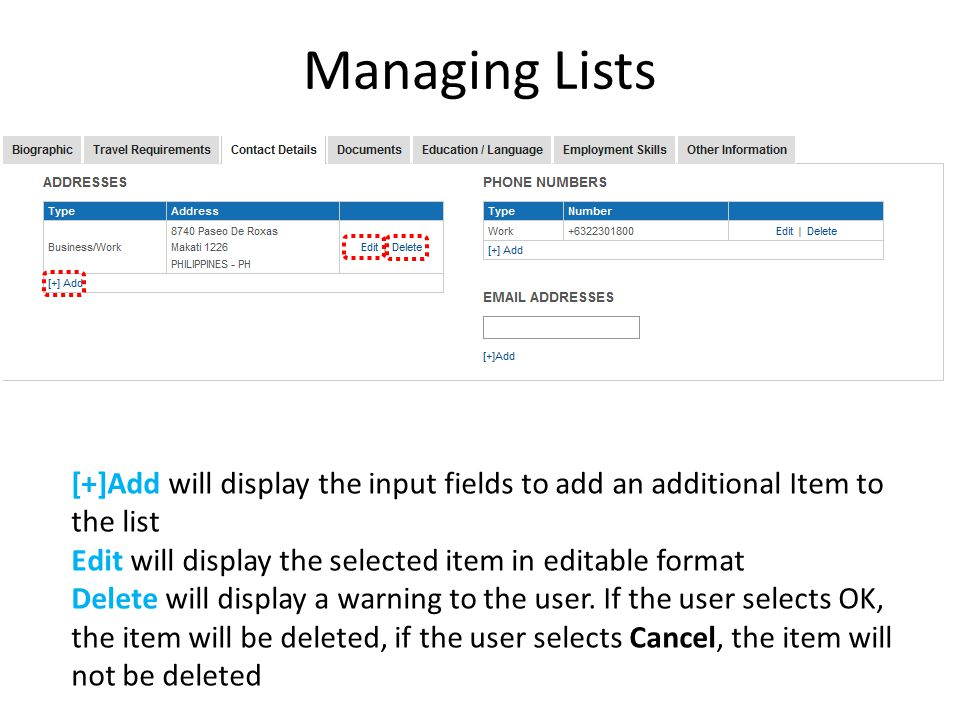 Managing Lists [+]Add will display the input fields to add an additional Item to the list. Edit will display the selected item in editable format.
